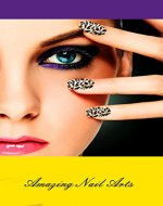 Amazing New Nail Art Styles - Book Cover