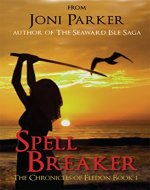 Spell Breaker: The Chronicles of Eledon Book One - Book Cover