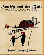 Snuffy and the Bull: The Enemy Aint't No Joke (SNUFFY COLLECTIBLES Book 1) - Book Cover