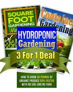 Hydroponic Gardening, Container Gardening And Square Foot Gardening Bundle: Get All 3 Popular Gardening Books by CJ Jackson For The Price of ONE! (Container ... urban gardening, vegetable gardenin) - Book Cover
