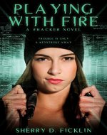 Playing with Fire (The #Hackers Series Book 1) - Book Cover