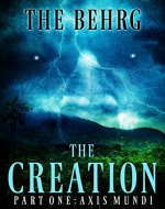 The Creation: Axis Mundi (The Creation Series Book 1) - Book Cover