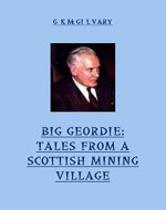 Big Geordie: Tales From A Scottish Mining Village - Book Cover