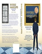 Invisible Handcuffs: Business Fetish Run Amok - Book Cover