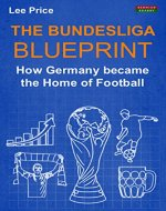 The Bundesliga Blueprint: How Germany became the Home of Football - Book Cover