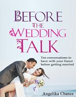 Before the Wedding Talk: Ten conversations to have with your fiance before getting married - Book Cover