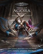 Kingdoms in Chaos: Whill of Agora Book 5: Legends of Agora - Book Cover