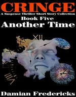 Cringe-Another Time: A Suspense Thriller Short Story Collection - Book Cover