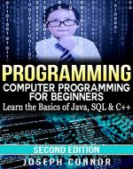 Programming: Computer Programming for Beginners: Learn the Basics of Java, SQL & C++ - 2. Edition (Coding, C Programming, Java Programming, SQL Programming, JavaScript, Python, PHP) - Book Cover