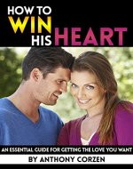 How to Win His Heart: An Essential Guide for Getting the Love You Want - Book Cover