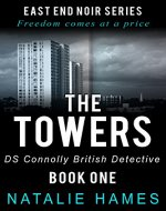 The Towers: DS Connolly - Book One (East End Noir Series) - Book Cover