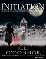 Initiation: The School of Exorcists (YA paranormal romance and adventure, Book 1) - Book Cover