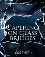 Capering on Glass Bridges (The Hawk of Stone Duology, Book 1) - Book Cover