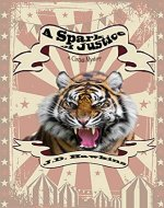A Spark of Justice: A Circus Mystery - Book Cover