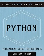 Python: Python Programming Guide - Learn Python In 24 hours or less (programming guides) - Book Cover