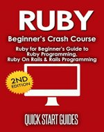 RUBY: Learn Ruby The Smart Way! Ruby for Beginners Guide to: Ruby Programming, Ruby On Rails, Rails Programming (Data Structures, Data Science, Code, Coding, ... Computer Science, Computer Book 1) - Book Cover