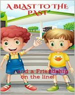 A Blast To the Past: & a Friendship on the line! (A Boy of Interest: Book 1) - Book Cover