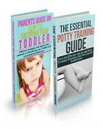 Toddler Discipline & Potty Training Box Set: Dicipline your Toddler and Correct Bad Behaviours NOW!  & Potty Training Strategies that Every