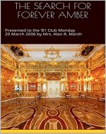 THE SEARCH FOR FOREVER AMBER: Presented to the '81 Club Monday 20 March 2006 by Mrs. Alan R. Marsh (The THRILLING READING LIVING VICARIOUSLY Series) - Book Cover