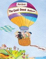 Children's book: The good deed balloon (fantasy books for kids, Early readers Value books, short stories for children) - Book Cover