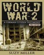 World War 2: A Chilling Testimony of a German Citizen Living during the War - The Personal Account of Hans Wagner - 2nd Edition (WW2, WWII) - Book Cover