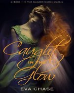 Caught in the Glow (The Glower Chronicles Book 1) - Book Cover