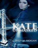 Kate Unmasked (Code of Silence Book 1) - Book Cover