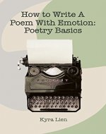 How to Write a Poem With Emotion: Poetry Writing Basics - Book Cover