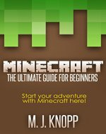 Minecraft: The Ultimate Guide for Beginners (Minecraft Handbook) - Book Cover
