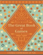 The Great Book of Games: A Compendium of Fun - Book Cover