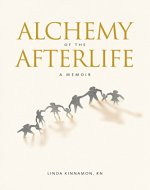 Alchemy of the Afterlife: A Memoir - Book Cover