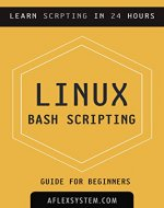 Linux: Linux Bash Scripting - Learn Bash Scripting In 24 hours or less - Book Cover
