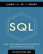 SQL: SQL Guide - Learn SQL In 24 hours or less (web development Book 3) - Book Cover