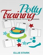Potty Training: Parental Guide To Potty Training - Book Cover