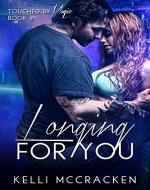 Longing for You: Steamy Second Chance Romance (Touched by Magic Book 1) - Book Cover