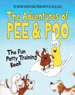 The Adventures of Pee and Poo: The Fun Potty Training Book (Picture book for kids) - Book Cover