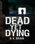 Dead Yet Dying - Book Cover