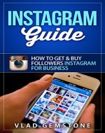 Instagram Guide: How to Get & Buy Followers Instagram for Business - Book Cover