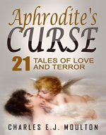 Aphrodite's Curse: 21 Tales of Love & Terror - Book Cover