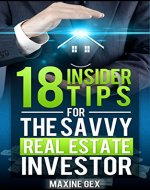 18 Insider Tips For The Savvy Real Estate Investor (Real Estate, Real Estate Investing, Real Property Investing, Investing, Property Investing) - Book Cover