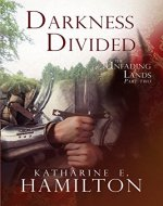 Darkness Divided: Part Two in The Unfading Lands Series - Book Cover