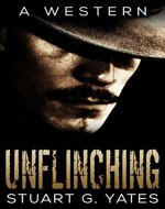 Unflinching: A Western - Book Cover