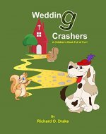 Wedding Crashers by Richard O. Drake: A Children's Book Full of Fun! - Book Cover