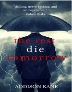 The Rest Die Tomorrow (Cinder Falls Crime Series, Book 1) - Book Cover