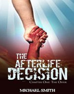 The Afterlife Decision: Chapter One: The Offer - Book Cover