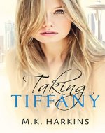 Taking Tiffany (Breaking and Taking Series Book 2) - Book Cover
