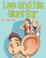Children's Book:Lee and his Giant Ear (funny bedtime story collection,illustrated picture book for kids,Early reader book,Bedtime story for kids) - Book Cover