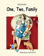 Children book: One, Two, Family (Illustrated picture book  for kids about single mother family) - Book Cover