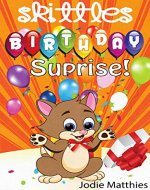 Skittles Birthday Surprise! (Skittles Adventures Book 1) - Book Cover