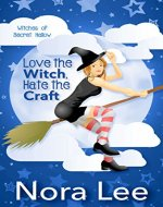Love the Witch, Hate the Craft (The Witches of Secret Hallow Book 1) - Book Cover